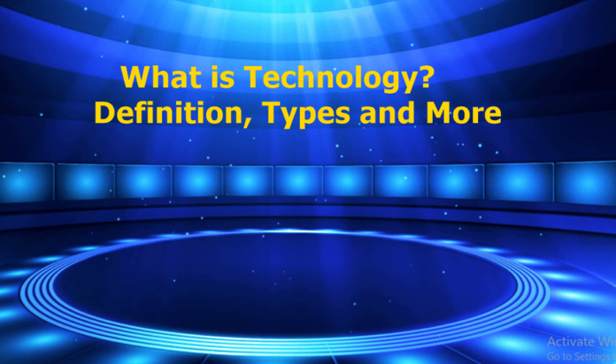 What is Technology? – Definition, Types and More