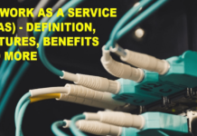 Network as a Service (Naas) – Definition, Features, Benefits and More