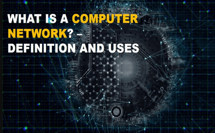 What is a Computer Network – Definition and Uses