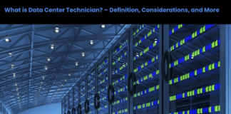 What is Data Center Technician? – Definition, Considerations, and More