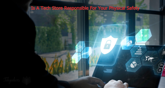 Is A Tech Store Responsible For Your Physical Safety